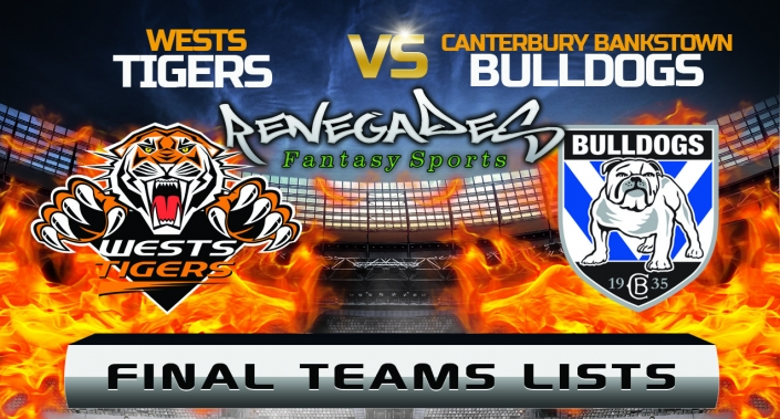 Final Teams Lists - Tigers vs Bulldogs
